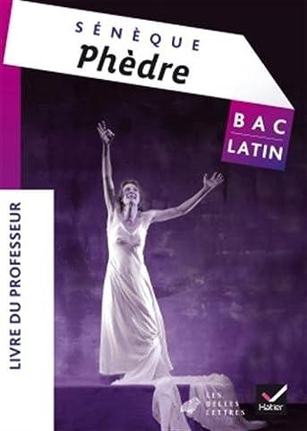 Oeuvre complète Latin Tle éd. 2015 Phèdre (Sénèque) - Livre du professeur