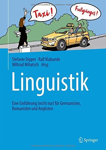 Linguistik: Eine Einführung (nicht nur) für Germanisten, Romanisten und Anglisten