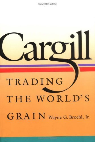 cargill-trading-the-worlds-grain-by-wayne-g-broehl-jr-1992-02-15