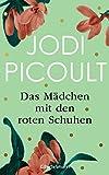 Das Mädchen mit den roten Schuhen von Jodi Picoult