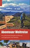"""zu """"Abenteuer Weltreise - Erfüll dir deinen Traum!: Der professionelle Ratgeber zur Planung und Organisa"""" wechseln"""
