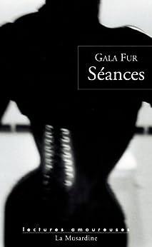 Séances (Lectures amoureuses t. 93) par [Fur, Gala]