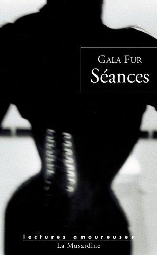 Séances (Lectures amoureuses) par Gala Fur