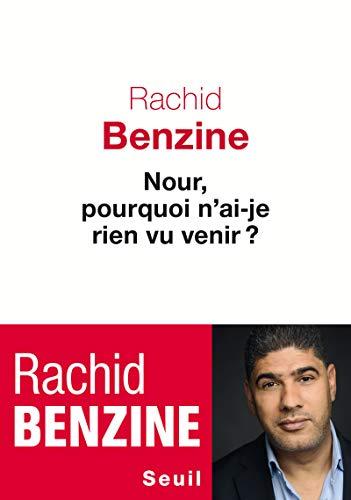 Nour, pourquoi n'ai-je rien vu venir ? par Rachid Benzine