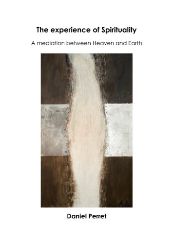 The experience of spirituality : A mediation between heaven and earth