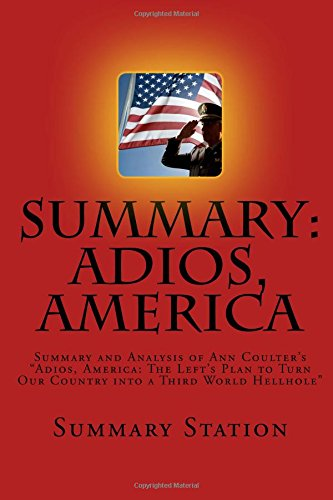 Adios, America (Summary): Summary and Analysis of Ann Coulter's
