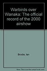 Warbirds over Wanaka: The official record of the 2000 airshow