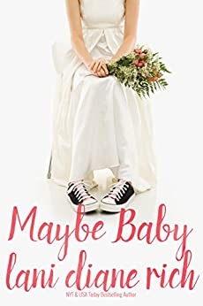 Maybe Baby by [Rich, Lani Diane]