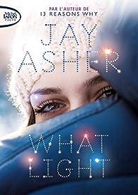 Critique de What Light - Jay Asher par Lesperanza