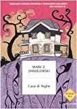 Mark Z. Danielewski : Casa di foglie