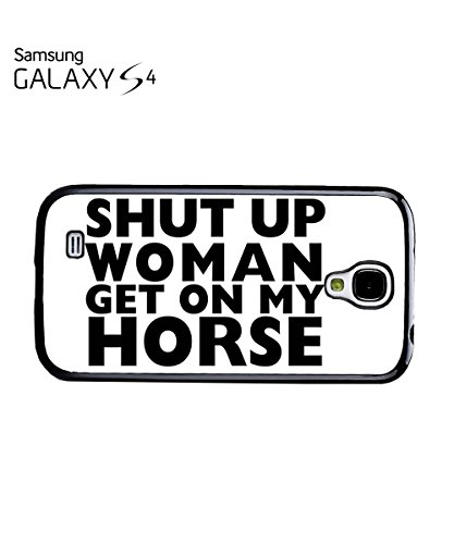 Shut Up Woman Women Get On My Horse Funny Mobile Phone Case Samsung Note 3 White Noir