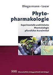 Phytopharmakologie: Experimentelle und klinische Pharmakologie pflanzlicher Arzneimittel