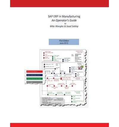 [(SAP Erp in Manufacturing - An Operator's Guide )] [Author: Mike Wangler] [Jun-2012]