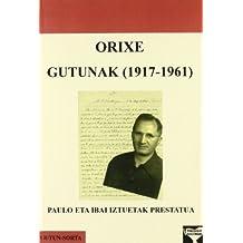 Orixe Guttunak (1917-1961) (Gutun Sorta)