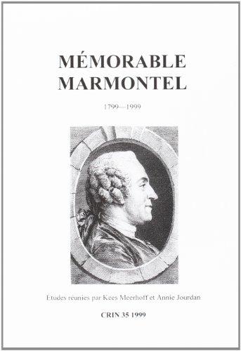 Mémorable Marmontel 1799-1999 (C.R.I.N., Cahiers De Recherche Des Instituts Néerlandais De Langue Et De Littérature Française) par Kees Meerhoff, Annie Jourdan