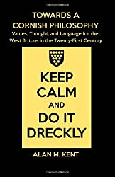 Towards a Cornish Philosophy: Values, Thought, and Language for the West Britons in the Twenty-First Century