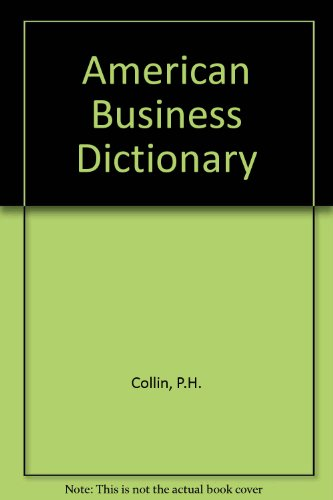 DICTIONARY OF AMERICAN BUSINESS par P. H. Collin