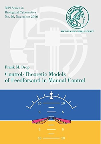Control-Theoretic Models of Feedforward in Manual Control (MPI Series in Biological Cybernetics, Band 46)