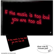 Set : 1 Paillasson Essuie-Pieds (60x40 cm) + 1 Tapis De Souris (23x19 cm) - Humour, If The Music Is Too Loud You Are Too Old