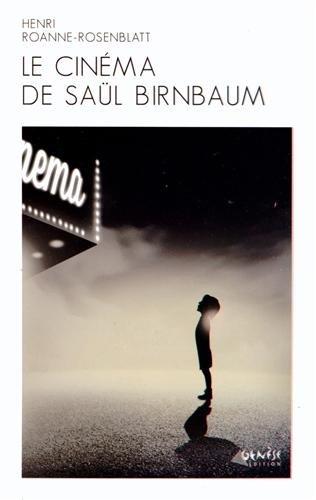 Le cinéma de Saül Birnbaum