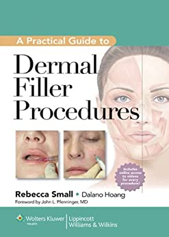 A Practical Guide to Dermal Filler Procedures by [Small, Rebecca, Hoang, Dalano]