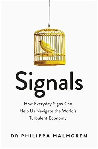 Signals: How Everyday Signs Can Help Us Navigate the World's Turbulent Economy (English Edition) por Pippa Malmgren
