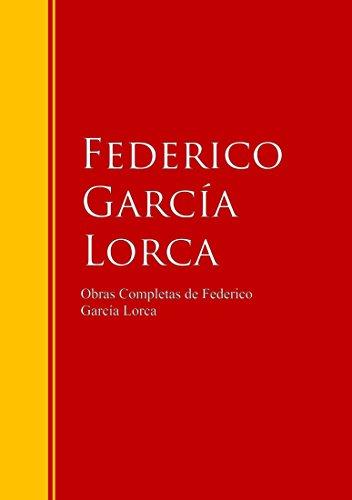 Obras Completas de Federico García Lorca: Biblioteca de Grandes Escritores par Federico García Lorca