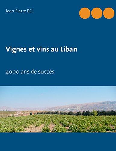 Vignes et vins au liban 4000 ans de succes
