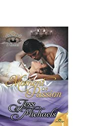 A Moment of Passion by Jess Michaels (2015-10-06)
