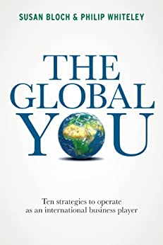 The Global You: 10 Strategies to Operate as an International Business Player by [Whitely, Philip, Bloch, Susan]