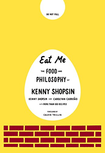 Eat Me: The Food and Philosophy of Kenny Shopsin
