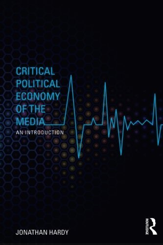 Critical Political Economy of the Media: An Introduction (Communication and Society) by Jonathan Hardy (2014-06-27) par Jonathan Hardy