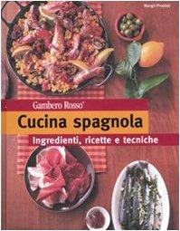 Cucina spagnola. Ediz. illustrata