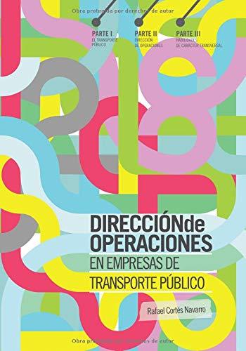 Dirección de Operaciones en Empresas de Transporte Público por Rafael Cortés Navarro