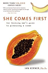 By Ian Kerner - She Comes First: The Thinking Man's Guide to Pleasuring a Woman