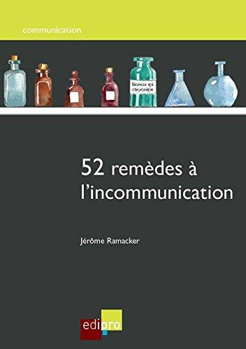52 Remèdes a l'Incommunication par Ramacker Jérôme