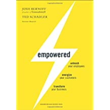 [(Empowered: Unleash Your Employees, Energize Your Customers, and Transform Your Business )] [Author: Josh Bernoff] [Sep-2010]