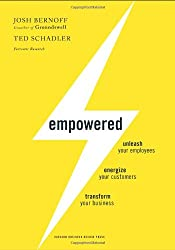 [(Empowered: Unleash Your Employees, Energize Your Customers, and Transform Your Business)] [ By (author) Josh Bernoff, By (author) Ted Schadler ] [September, 2010]