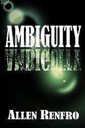 Ambiguity by Allen Renfro (2014-05-22)