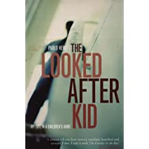 The Looked After Kid: My Life in a Children's Home: Memoirs from a Children's Home by Paolo Hewitt (2003-05-22)