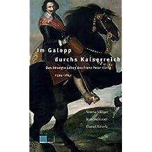 Im Galopp durchs Kaiserreich: Das bewegte Leben des Franz Peter König (1594-1647)