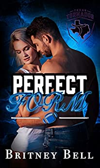 Perfect Form (texas Tornados Book 1) por Britney Bell Gratis