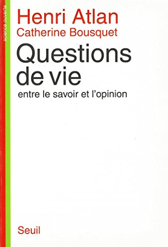 Questions de vie. Entre le savoir et l'opinion