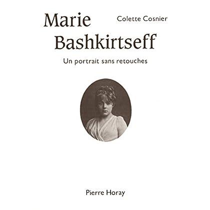 Marie Bashkirtseff : Un portrait sans retouches
