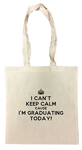 i-cant-keep-calm-cause-im-graduating-today-sac-a-provisions-en-coton-reutilisable-cotton-shopping-ba