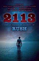 2113 : Stories Inspired by the Music of Rush by Kevin J Anderson (2016-06-30)