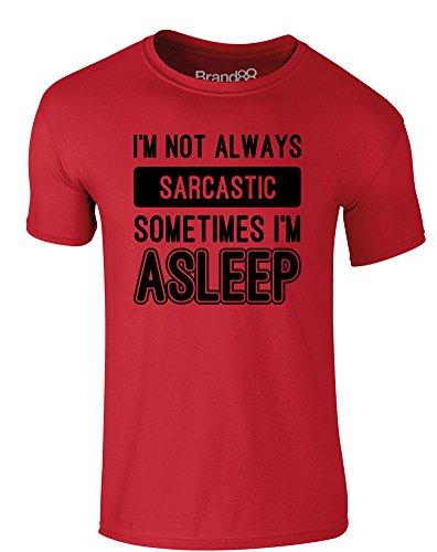 Brand88 - I'm Not Always Sarcastic, Sometimes I'm Asleep, Erwachsene Gedrucktes T-Shirt Rote/Schwarz