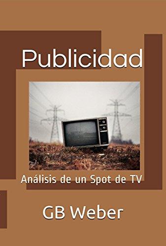 Publicidad: Análisis de un Spot de TV por GB Weber
