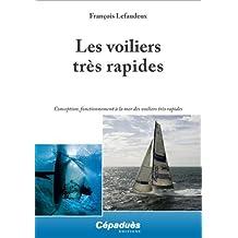 Les voiliers très rapides - Conception, fonctionnement à la mer des voiliers très rapides