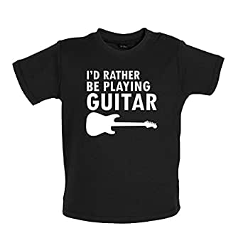 I'd Rather Be Playing Guitar - Baby / Toddler T-Shirt - Black - 3-6 Months